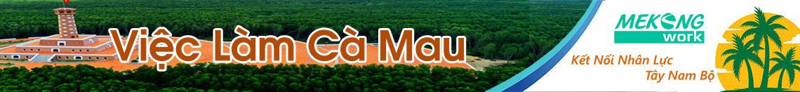 Việc Làm Cà Mau | Tuyển Dụng Cà Mau | Mekongwork