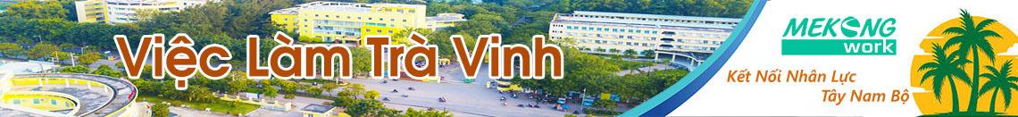 Việc Làm Trà Vinh | Tuyển Dụng Trà Vinh | Mekongwork
